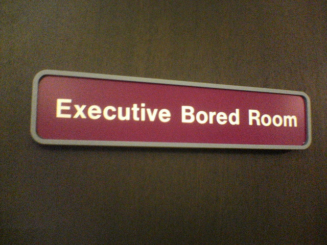 Sign: Executive Bored Room
