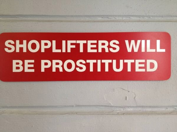 Sign: Shoplifters will be prostituted